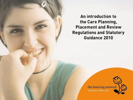 An introduction to the Care Planning, Placement and Review Regulations and Statutory Guidance 2010.