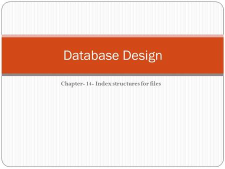 Chapter- 14- Index structures for files Database Design.
