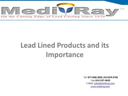 Tel: ​877-898-3003, ​914-979-2740 Fax: 914-337-4620    Lead Lined Products and its Importance.