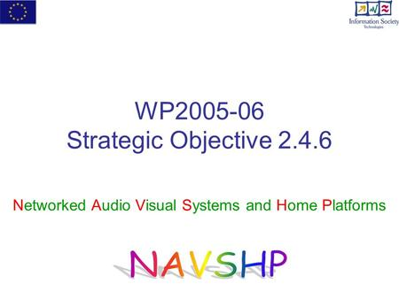 WP2005-06 Strategic Objective 2.4.6 Networked Audio Visual Systems and Home Platforms.
