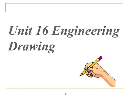 Unit 16 Engineering Drawing