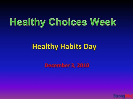 Healthy Choices Week was launched after the Centers for Disease Control's 2005 Youth Risk Behavior Survey (YRBS) to middle and high school students in.