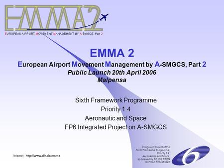 Integrated Project of the Sixth Framework Programme, Priority 1.4: Aeronautics and Space, sponsored by EC, DG TREN Contract FP6-513522 Internet: