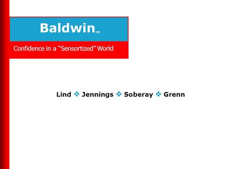 "Baldwin TM Confidence in a ""Sensortized"" World Lind  Jennings  Soberay  Grenn."