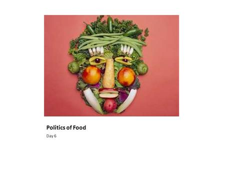 Politics of Food Day 6. 2.0 Reading Comprehension (Focus on Informational Materials) Students read and understand grade-level-appropriate material. They.
