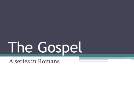 The Gospel A series in Romans. God's Wrath is Real and His Judgment will Really Fall on Everyone who Refuses to Repent. God will judge everyone based.