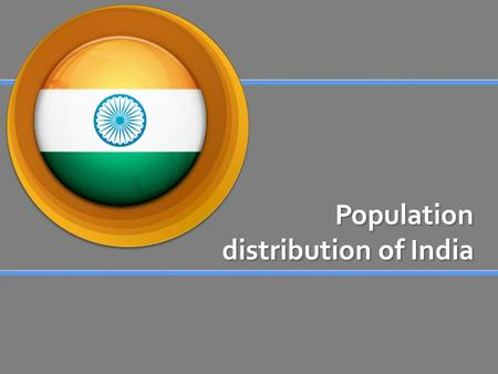 Population distribution of India. Index What is it? What is it? Where is it? Where is it? Regional Map Regional Map Statistics Statistics Population Distribution.