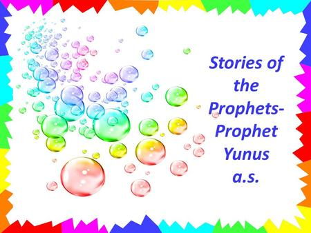 Stories of the Prophets- Prophet Yunus a.s.