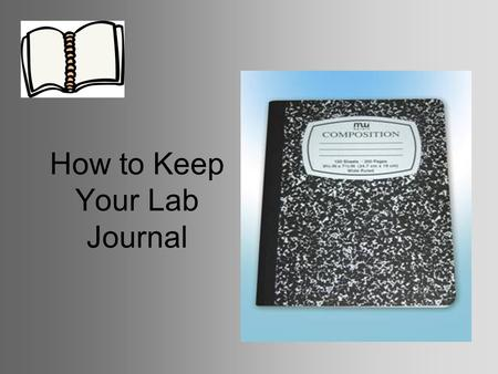 How to Keep Your Lab Journal. RIGHT NOW DO THESE THINGS: ARE YOU READY…….. I SURE HOPE YOU ARE……..
