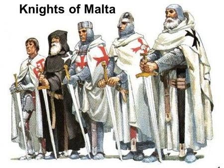 Knights of Malta Knights of Malta.