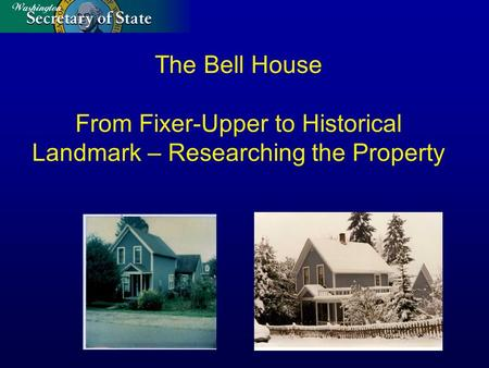 The Bell House From Fixer-Upper to Historical Landmark – Researching the Property.