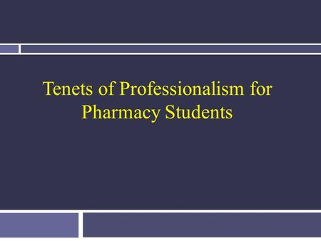 Tenets of Professionalism for Pharmacy Students