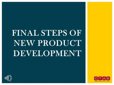 FINAL STEPS OF NEW PRODUCT DEVELOPMENT.  Test marketing- the stage at which the product and marketing program are introduced into a more realistic marketing.