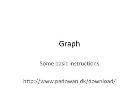 Graph Some basic instructions