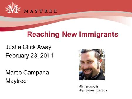 Reaching New Immigrants Just a Click Away February 23, 2011 Marco
