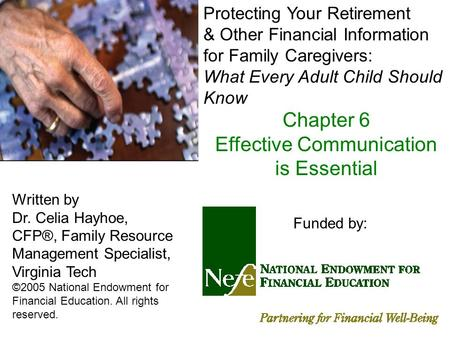 Written by Dr. Celia Hayhoe, CFP®, Family Resource Management Specialist, Virginia Tech ©2005 National Endowment for Financial Education. All rights reserved.