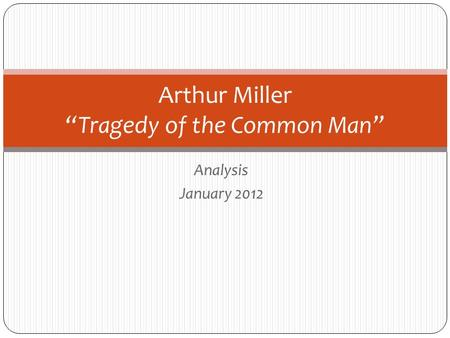 a literary analysis of tragedy and the common man by arthur miller