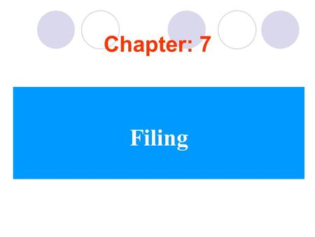 Chapter: 7 Filing. FILE MANAGEMENT The purpose of good file management is to keep the paper flowing to its final destination. Four Easy Steps to Improve.