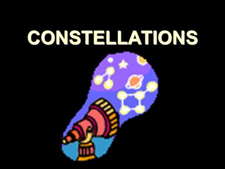 CONSTELLATIONS.