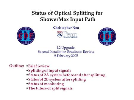Outline: Brief review Splitting of input signals Status of 2A system before and after splitting Status of 2B system after splitting Status of monitoring.