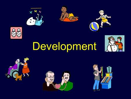 Development. Developmental Psychology Developmental psychology – The study of how organisms change over time as the result of biological and environmental.