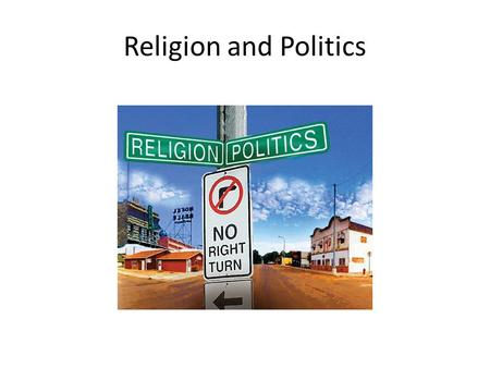 Religion and Politics. Validation of Rule Historically, most rulers have governed with some type of religious authority Religion has sanctioned the rule.