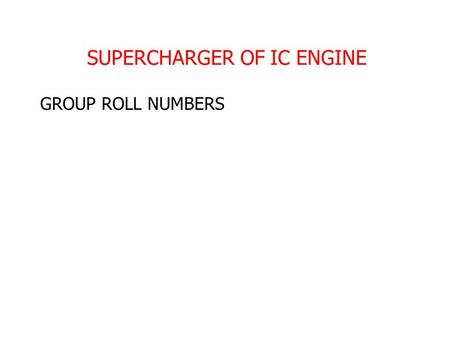 SUPERCHARGER OF IC ENGINE