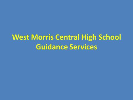 West Morris Central High School Guidance Services.