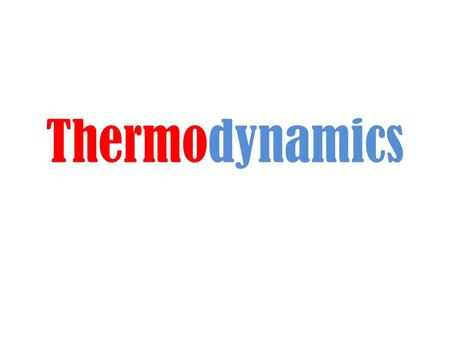 Thermodynamics. System / environment Diathermal / adiabatic Walls between the system and surroundings are called diathermal if they permit energy flow.