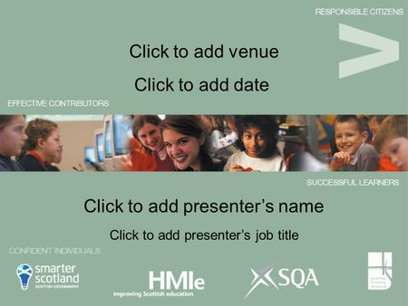 Click to add presenter's name Click to add date Click to add venue Click to add presenter's job title.