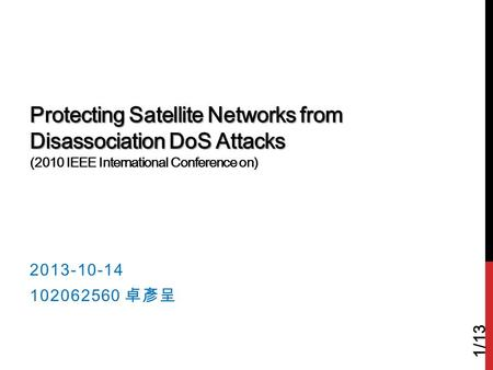 Protecting Satellite Networks from Disassociation DoS Attacks Protecting Satellite Networks from Disassociation DoS Attacks (2010 IEEE International Conference.