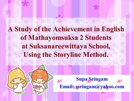 A Study of the Achievement in English of Mathayomsuksa 2 Students at Suksanareewittaya School, Using the Storyline Method. Supa Sringam