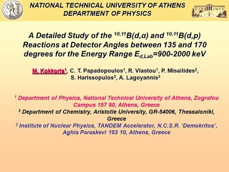 NATIONAL TECHNICAL UNIVERSITY OF ATHENS DEPARTMENT OF PHYSICS A Detailed Study of the 10,11 B(d,α) and 10,11 B(d,p) Reactions at Detector Angles between.