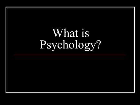What is Psychology?. Psychology is… The science that studies behavior and the physiological and cognitive processes that underlie behavior It is empirical.
