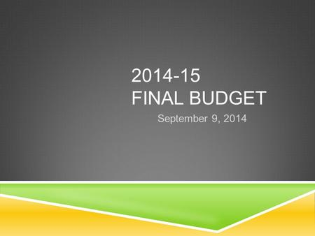2014-15 FINAL BUDGET September 9, 2014. AGENDA  State Budget Highlights  Peralta's 2014-15 Final Budget  Funding Sources  Unrestricted General Fund.