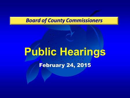 Public Hearings February 24, 2015. Case: LUP-14-08-228 Project: Wedgefield K-8 School PD / LUP Applicant: Tyrone Smith, OCPS Planning & Governmental Relations.