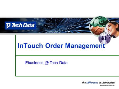 InTouch Order Management Tech Data.