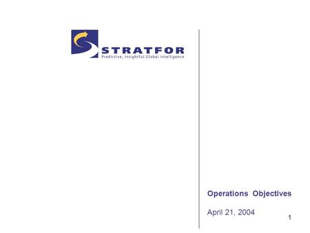 1 Operations Objectives April 21, 2004. 2 Q2 2004.