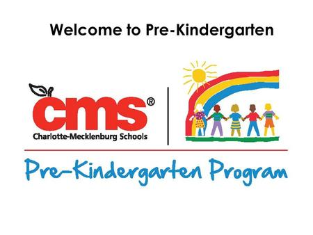 Welcome to Pre-Kindergarten. The Goals of Pre-K To provide a rich, child- centered, literacy-focused learning environment. To ensure that all children.