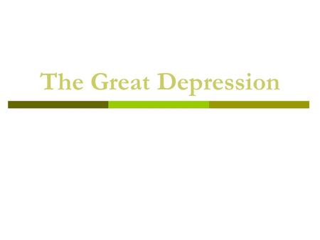 The Great Depression. HUSH Take Five… What did the politicians do to stop the Great Depression? What could they have done? Who were the leaders at the.