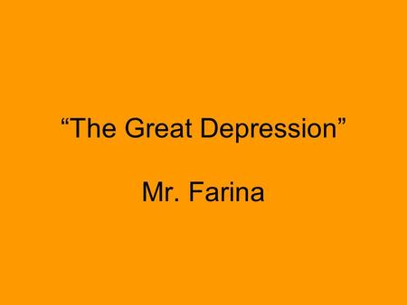 """The Great Depression"" Mr. Farina. Losing Out FDR Alpha Bits What's the Deal Odds & Ends 100 200 300 400 500."