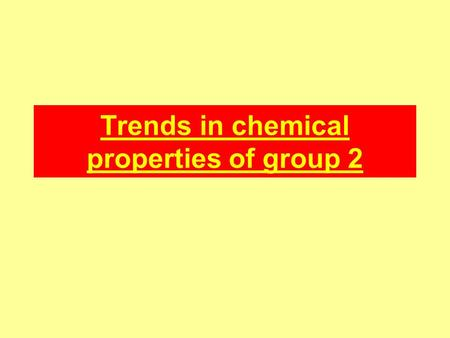Trends in chemical properties of group 2. Reactivity Group 2 are less reactive than group 1. Na vigorously reacts with water. But Ca reacts very slowly.