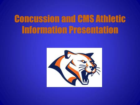 Concussion and CMS Athletic Information Presentation.