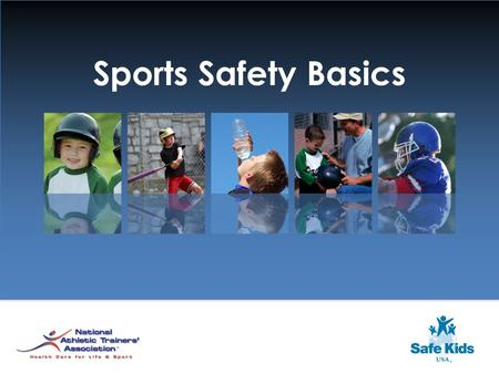 Sports Safety Basics. Who should have a pre-participation physical and how often?  All children participating in youth, competitive league or school-based.