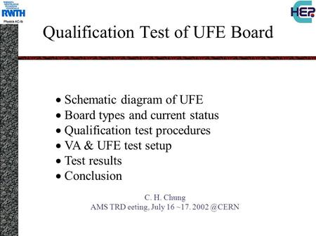 Qualification Test of UFE Board  Schematic diagram of UFE  Board types and current status  Qualification test procedures  VA & UFE test setup 