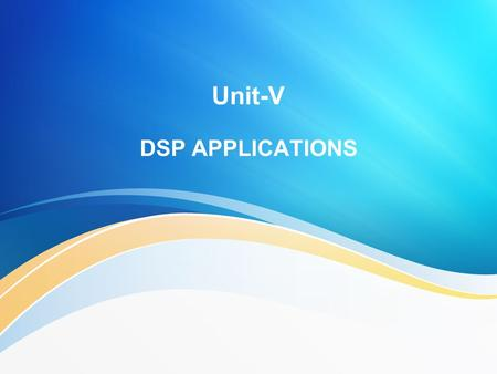 Unit-V DSP APPLICATIONS. UNIT V -SYLLABUS DSP APPLICATIONS Multirate signal processing: Decimation Interpolation Sampling rate conversion by a rational.