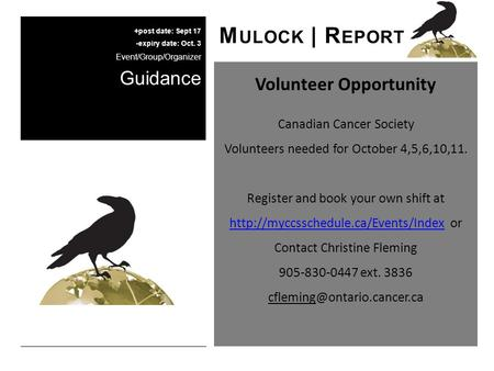 Volunteer Opportunity Canadian Cancer Society Volunteers needed for October 4,5,6,10,11. Register and book your own shift at