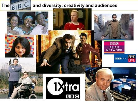 The BBC and and diversity: creativity and audiences.