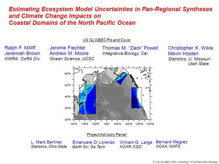 Estimating Ecosystem Model Uncertainties in Pan-Regional Syntheses and Climate Change Impacts on Coastal Domains of the North Pacific Ocean Jerome Fiechter.