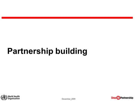 December_2009 Partnership building. December_2009 Partnership building within the partnering process COREGROUPCOREGROUP FORMAL LAUNCH $ $ $ $ $ cost centre.